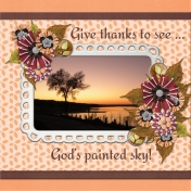 Give thanks to see... God's painted sky!