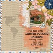 I've been to the Denver Botanic Gardens (gjones)
