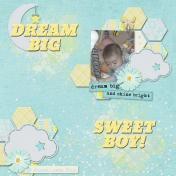 DREAM BIG SWEET BOY!