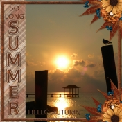 SO LONG SUMMER HELLO AUTUMN (JDunn)