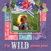 I'm WILD about you!