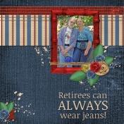 Retirees can ALWAYS wear jeans!