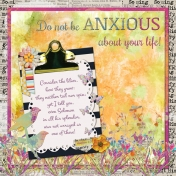 Do not by ANXIOUS about your life!