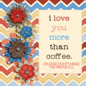 I Love You More Than Coffee Layout