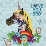 Love you Bro'