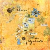 Always be positive (Choose happy)