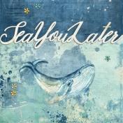 Sea you later (Aqua Blue)