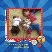 Super Heroes Sleep Too