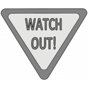 Watch Out Sign Template