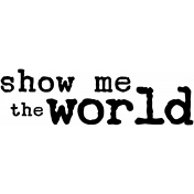 Show Me The World Word Art