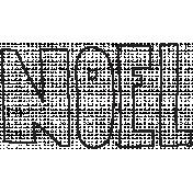 Brush 026- Christmas 19 Word Art Noel