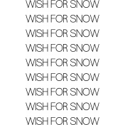 Wish For Snow Word Art