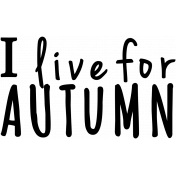 Live for Autumn Word Art