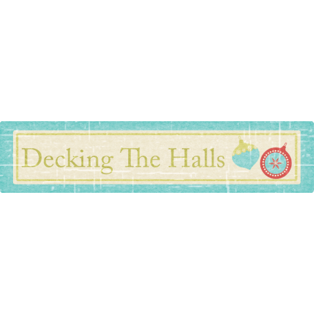 Christmas In July - CB - Wordart - Decking The Halls
