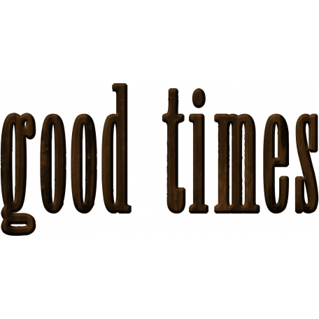 Good Times Word Art