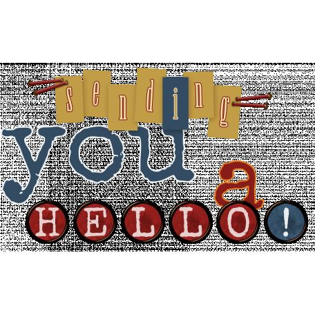 Sending You a Hello