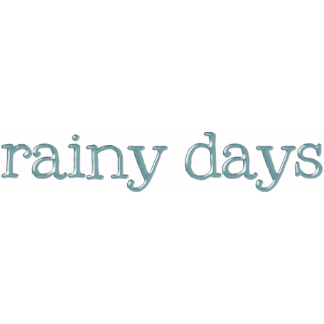 Rainy Days - Word Art 2