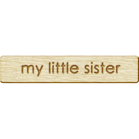 Brothers and Sisters - My Little Sister Wood Veneer