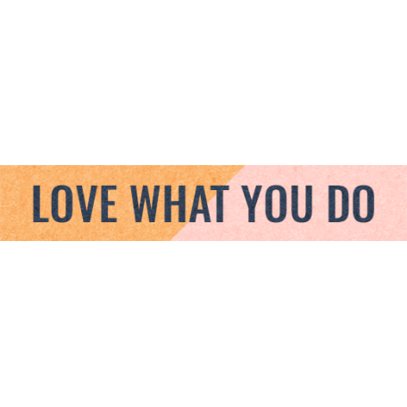 Work Day Word Snippets - Love What You Do