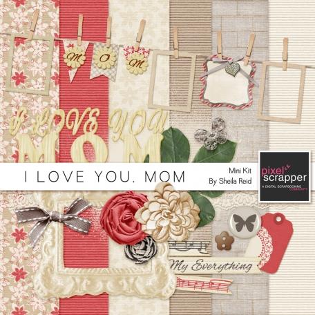 I Love You, Mom Mini Kit