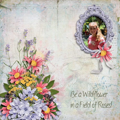Be a Wildflower in a Field of Roses