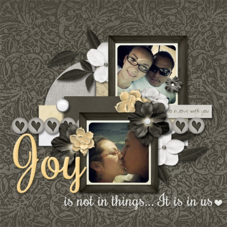 Joy, is not in thing, it is in us ♥