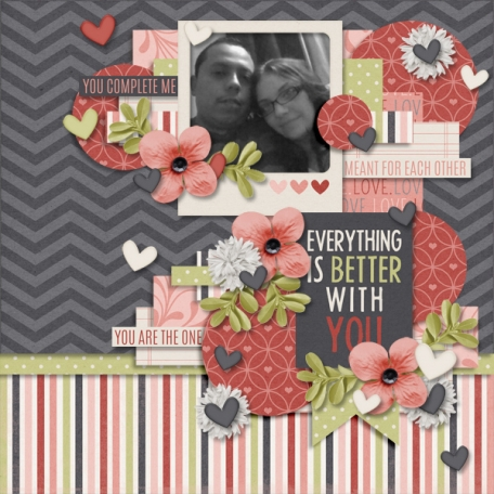 Everything Is Better With You ♥