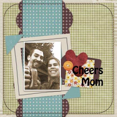 Cheers Mom