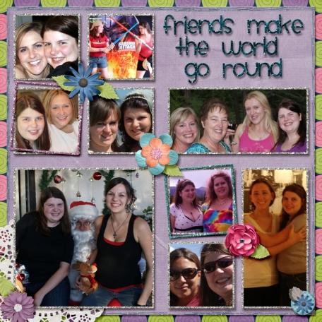 Friends Make the World Go Round