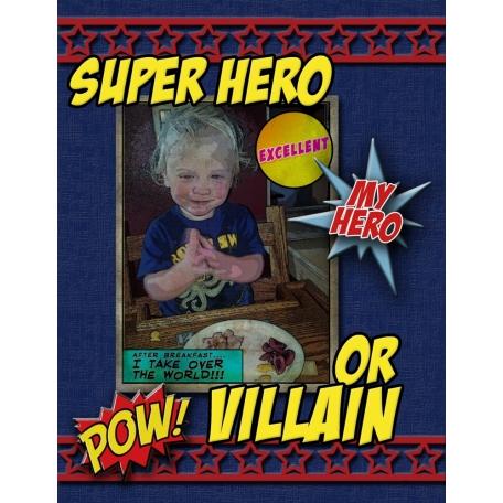Super Hero or Villain