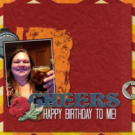 Cheers, Happy Birthday to Me!