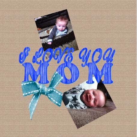 I Love you Mom Logan