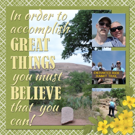 In order to accomplish great things  you must BELIEVE you can!