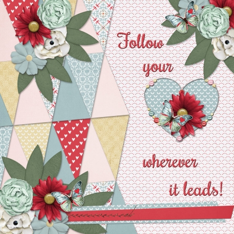 Follow your [heart] wherever it leads! (JCD)