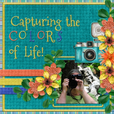 Capturing the COLORS of Life!  (GS)