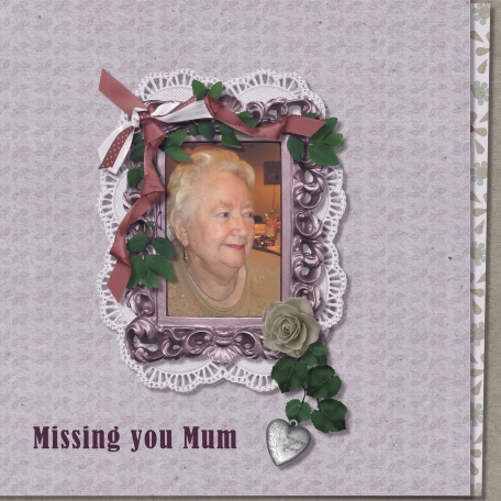 Missing You Mum - I love you