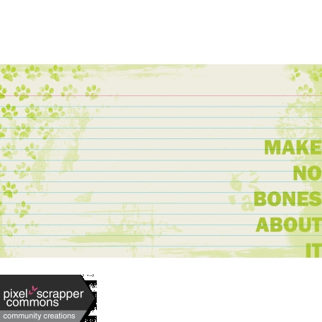 Make No Bones About It 3x5 Card Graphic By Renee Clark Pixel