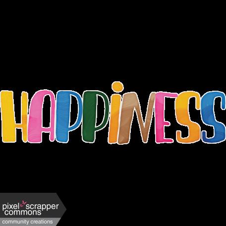 Happiness word art graphic by Gina Jones | Pixel Scrapper ...