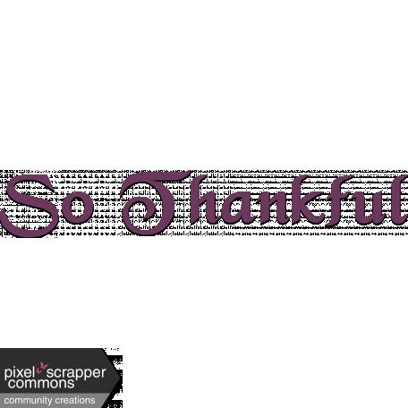 So Thankful 1 - Words So Thankful