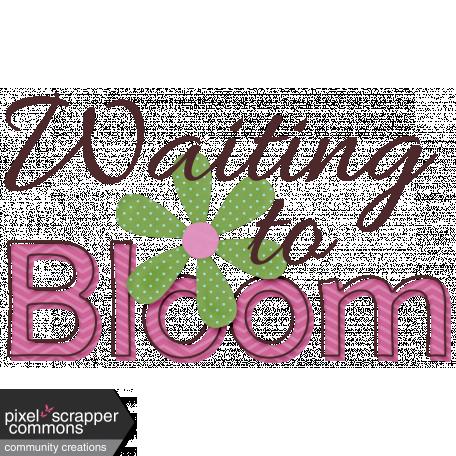 Waiting to Bloom - Word Art