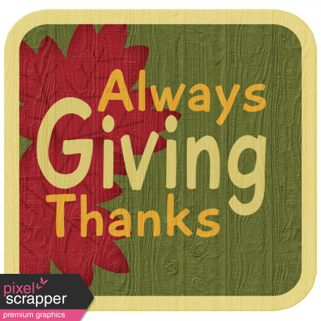 Turkey Time - Always Giving Thanks Wood Tag