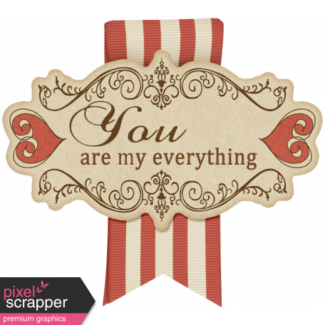 "Sweet Valentine Elements  - ""You Are My Everything"" Tag"