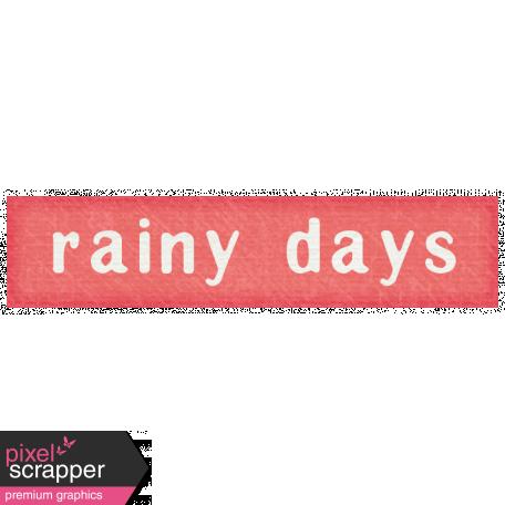 Rain, Rain - Rainy Days Label