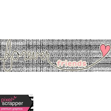 """Forever Friends Mini Kit - """"Forever Friends"""" Word Art"""