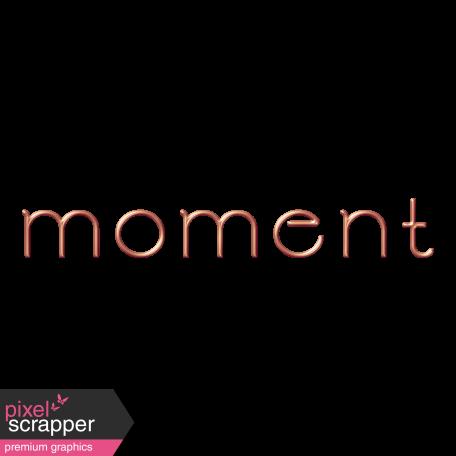 Moment Metal Word Art
