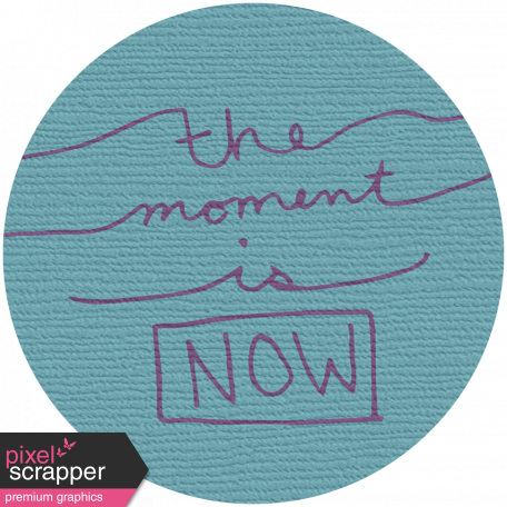 Autumn Art - The Moment Is Now Tag