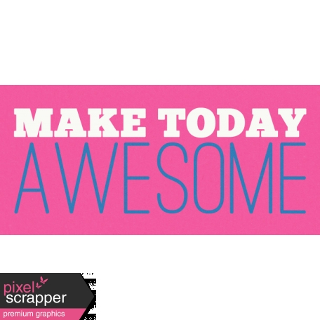 Brothers and Sisters - Make Today Awesome
