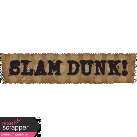 Basketball Tape Slam Dunk