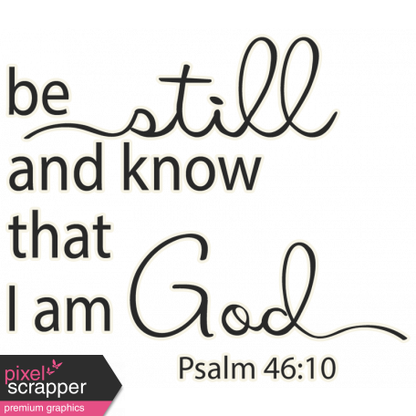 Scripture Word Art - be still and know