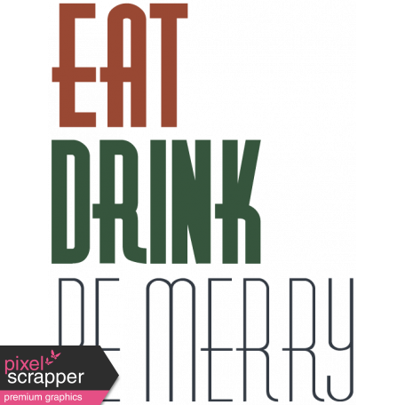 The Good Life - December Elements - Word Art Eat Drink Be Merry